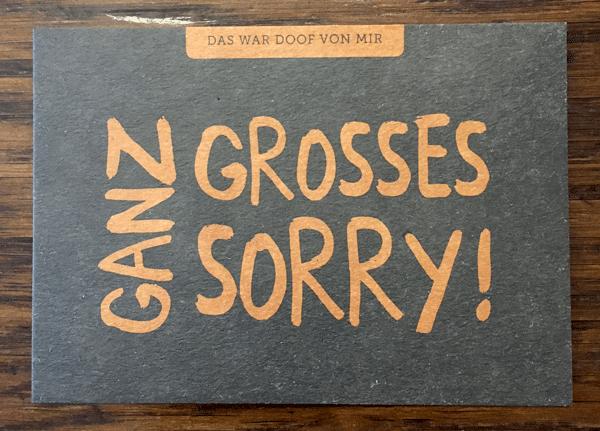 Grusskarte - N ganz grosses Sorry!
