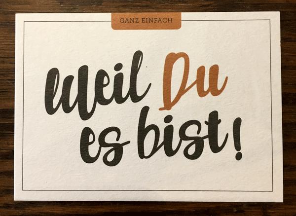 Grusskarte - Weil du es bist